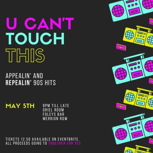 U Can't Touch This - 90s Hits Extravaganza - Together For Yes
